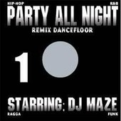 Party All Night Vol 1 - Dj Maze