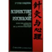 Acupuncture Et Psychologie - Pour Une Approche Nouvelle De La Psycho-Somatique de Yves R�qu�na