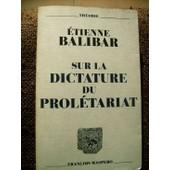 Sur La Dictature Du Prol�tariat de �tienne balibar