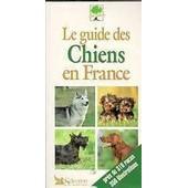 Le Guide Des Chiens En France de G�rard Sasias