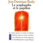 Le Scaphandre Et Le Papillon de jean-dominique bauby