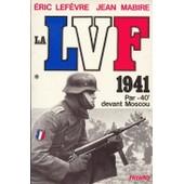 La Lvf - Tome 1, 1941 Par -40� Devant Moscou de Jean Mabire