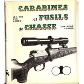 Le Livre Des Armes - Carabines Et Fusils De Chasse de dominique venner