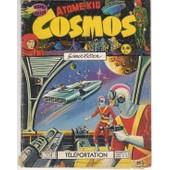 Cosmos - Monde Futur - Atome Kid N� 49 : T�l�portation