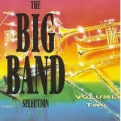 The Big Band Selection Volume Two - Orchestres De Jazz Am�ricains