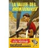 La Vall�e Des Brontosaures. de ( Bob Morane ) - Vernes Henri.