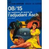 08/15 Les Aventures De Guerre De L'adjudant Asch de Kirst