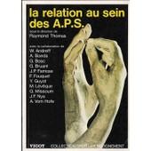 La Relation Au Sein Des A.P.S. : Activit�s Physiques Et Sportives : de