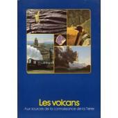 Les Volcans : Aux Sources De La Connaissance De La Terre de CNRS, -