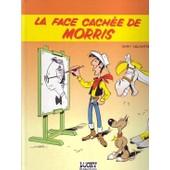 La Face Cach�e De Morris. de ( Bande dessin�e ) - Morris - Delporte Yvan.