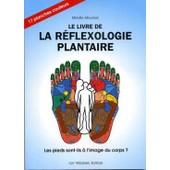 Le Livre De La R�flexologie Plantaire de Mireille Meunier