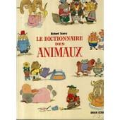 Le Dictionnaire Des Animaux (500 Mots De A � Z) de Richard Scarry