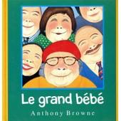 Le Grand B�b� - Une Histoire Pour Rire de Anthony Browne