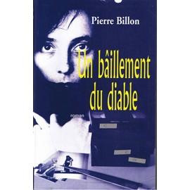 Un Bâillement Du Diable - Roman de Pierre Billon - Livre