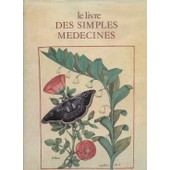 Le Livre Des Simples M�decines - D'apr�s Le Manuscrit Fran�ais 12322 De La Biblioth�que Nationale De Paris de matthaeus platearius