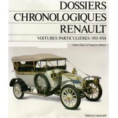 Dossiers Chronologiques Renault - Voitures Particuli�res, Tome 3, 1911 - 1918 de gilbert hatry