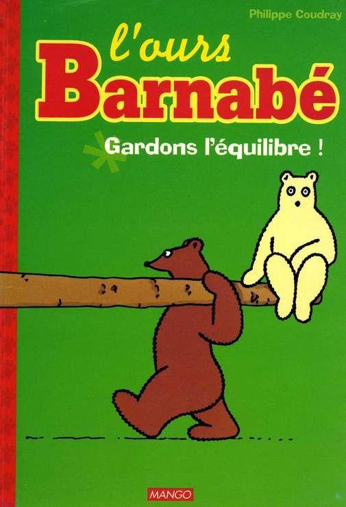 L'Ours Barnabé - Gardons l'équilibre !