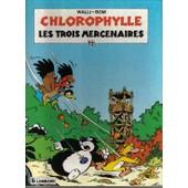 Chlorophylle Les Trois Mercenaires de Walli, W.