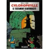 Chlorophylle - N� 13 - Le Testament D'anthracite - Une Histoire Du Journal Tintin de Bom