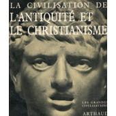 La Civilisation De L'antiquit� Et Le Christianisme de marcel simon