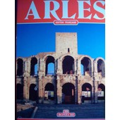 Arles Art Histoire Traditions Edition Francaise de Giusti Annamaria
