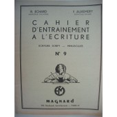 Cahier D'entrainement � L'�criture N�9 - Ecriture Script - Minuscules de echard r., auxemery f.
