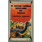 Le Grand Combat Nucl�aire De Tarzan de Jean-Pierre Andrevon