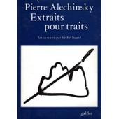 Pierre Alechinsky - Extraits Pour Traits de Collectif