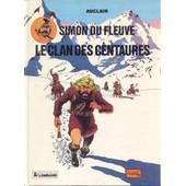 Simon Du Fleuve T1 Le Clan Des Centaures de AUCLAIR