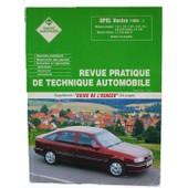 Revue Pratique De Technique Automobile N� 0000 : Opel Vectra ( 1993 -> ) Moteur Essence1,6i - 1,8i - 2,0i - 2,0i 16v & Turbo - 2,5i V6 - Moteur Di�sel 1,7 D & Turbo Berline 4 & 5 Portes