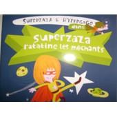 Superzaza Ratatine Les M�chants de LAVAL, Thierry