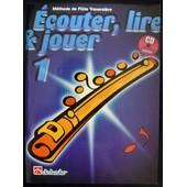 Ecouter, Lire Et Jouer Flute Traversi�re Volume 1