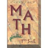 Mathematiques 1eres S/E. G�om�trie, �dition 1991 de Christian Artigues