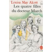 Les Quatre Filles Du Docteur March de Louisa May Alcott