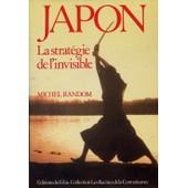 Japon - La Strat�gie De L'invisible de Michel Random