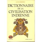 Dictionnaire De La Civilisation Indienne de Fr�d�ric Louis