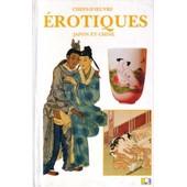 Chefs D'oeuvre �rotiques Japon Et Chine de Collectif, Collectif