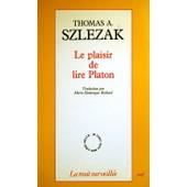 Le Plaisir De Lire Platon de Thomas Szlezak