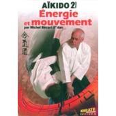 A�kido - Vol. 2 - Energie Et Mouvement