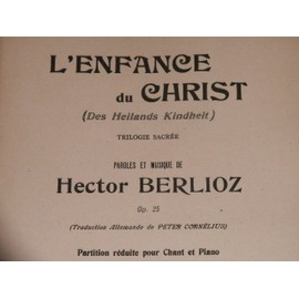 l'enfance du christ de hector berlioz opus 25(traduction allemande de peter cornélius) partition réduite poue chant et piano par G. riss éditions costallat