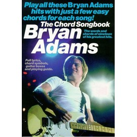 Bryan Adams:The Chord Songbook Voix et accords