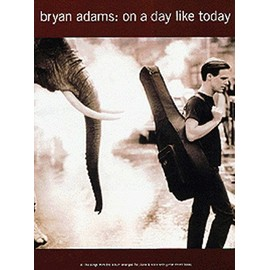 Bryan Adams:On A Day Like Today Piano, Vocal & Guitar (with Chord Boxes)