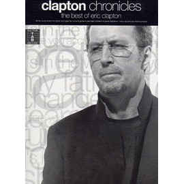 Clapton Chronicles The Best Of Eric Clapton Guitar Tab