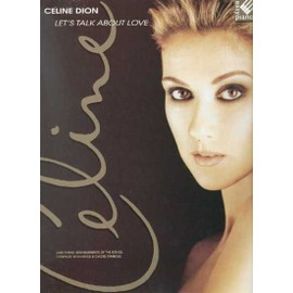 Celine Dion:Let's Talk About Love Easy Piano Edition (piano, voix, guitare)