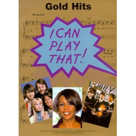I Can Play That! Gold Hits Piano, Vocal & Guitar (with Chord Boxes)