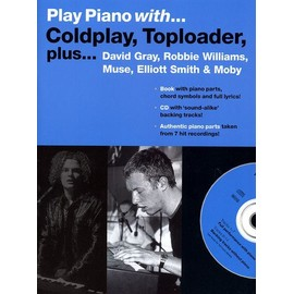 Play Piano With¿ Coldplay/Toploader/David Gray/Robbie Williams/Muse/ Elliott Smith/Moby Piano