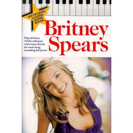 Britney Spears: Keyboard Chord Songbook Voix et accords