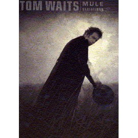 Tom Waits: Mule Variations Piano,  Vocal & Guitar (with Chord Boxes)