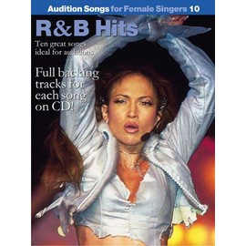 Audition Songs For Female Singers 10: R &B Hits Piano,  Vocal & Guitar (with Chord Boxes)