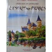 L'esprit Des Pierres - Ch�teaux En P�rigord de Jos� Correa